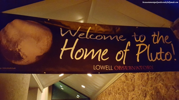 The Lowell Observatory in Flagstaff, Arizona is the Home of Pluto.